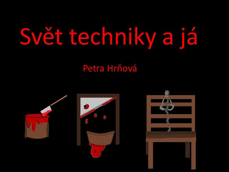 Svět techniky a já Petra Hrňová