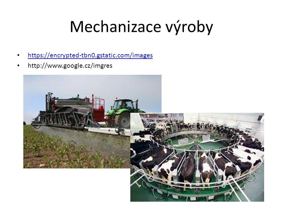 Mechanizace výroby https://encrypted-tbn0.gstatic.com/images