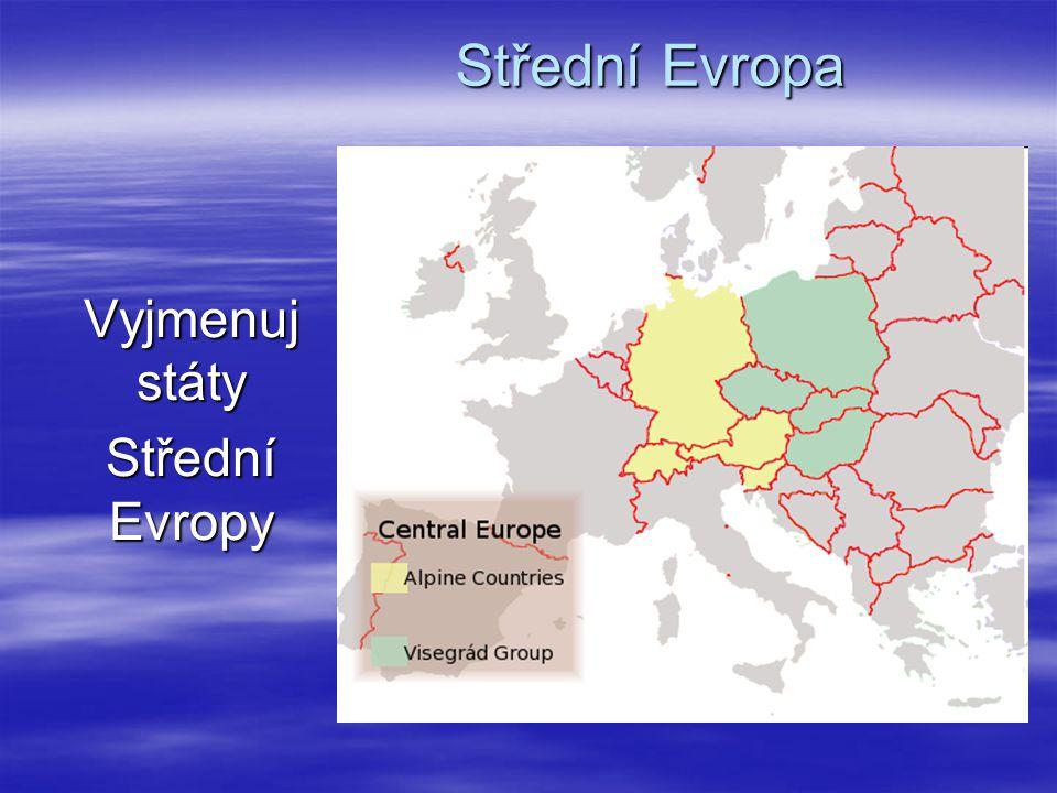 Vyjmenuj státy Střední Evropy