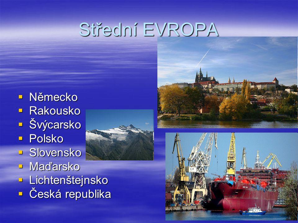 Střední EVROPA Německo Rakousko Švýcarsko Polsko Slovensko Maďarsko