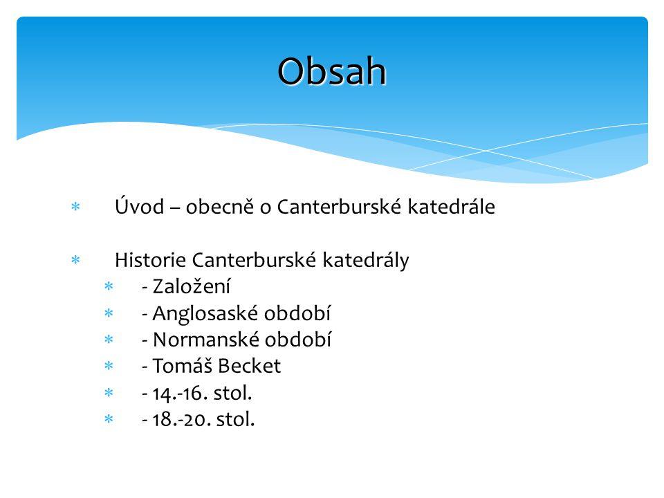 Obsah Úvod – obecně o Canterburské katedrále