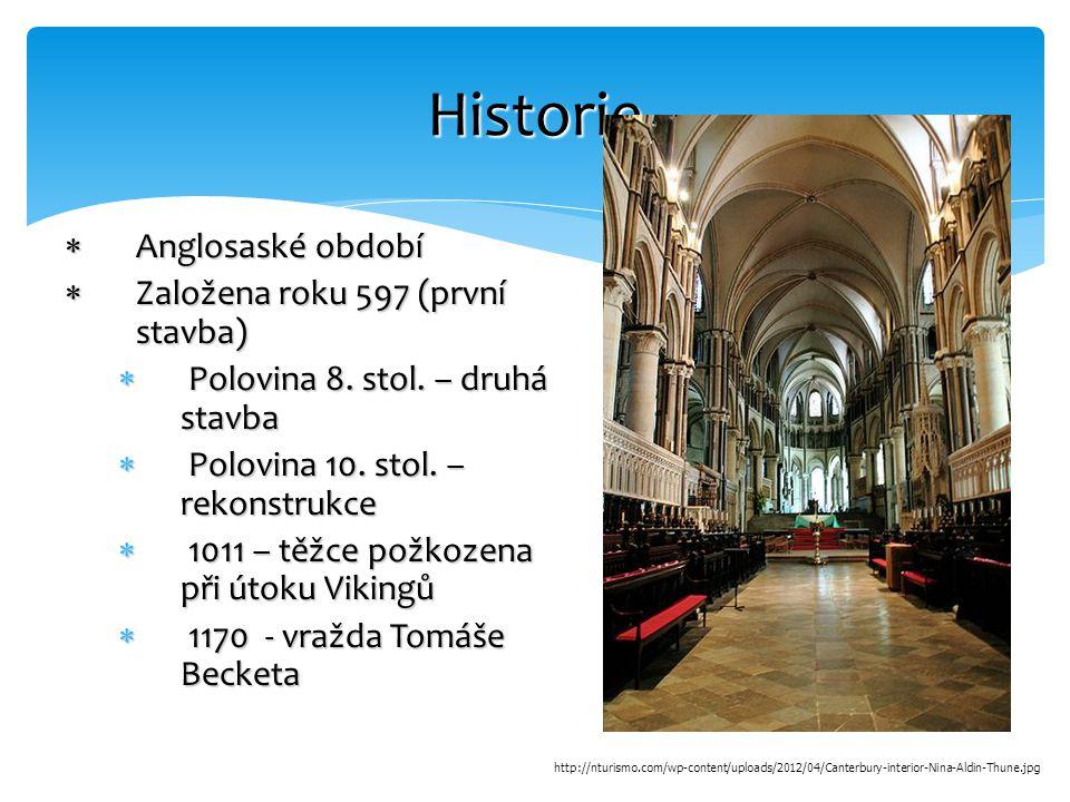 Historie Anglosaské období Založena roku 597 (první stavba)