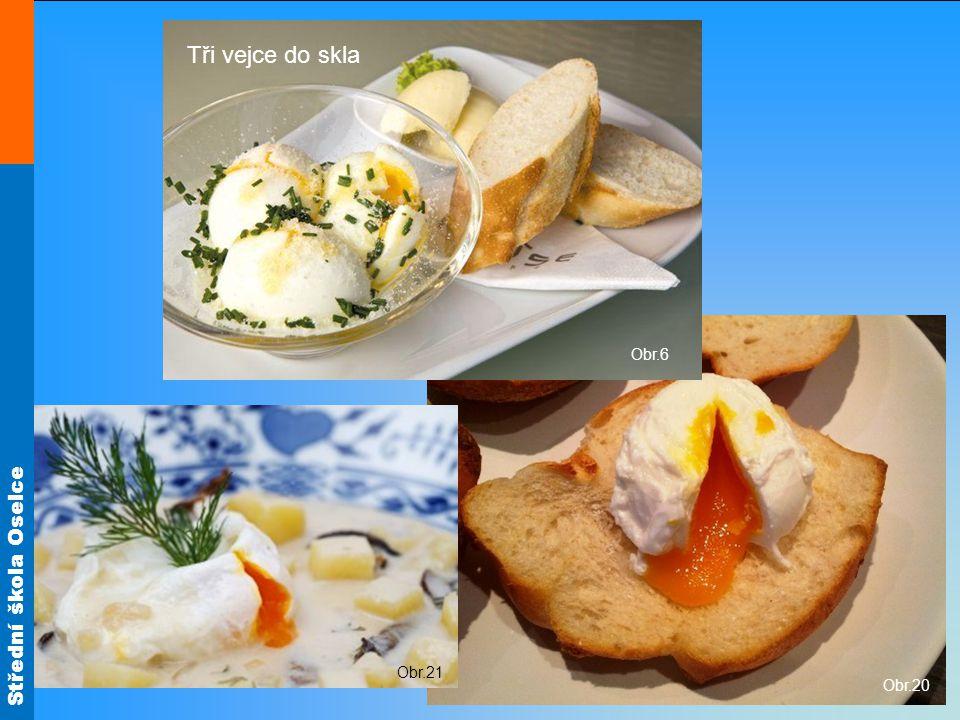 Obr.6 Zastřená vejce Tři vejce do skla Obr.20 Obr.21