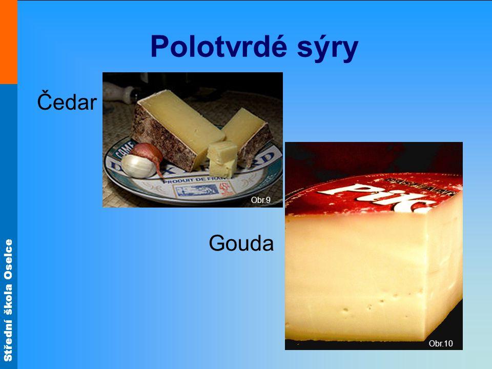 Polotvrdé sýry Obr.9 Čedar Obr.10 Gouda