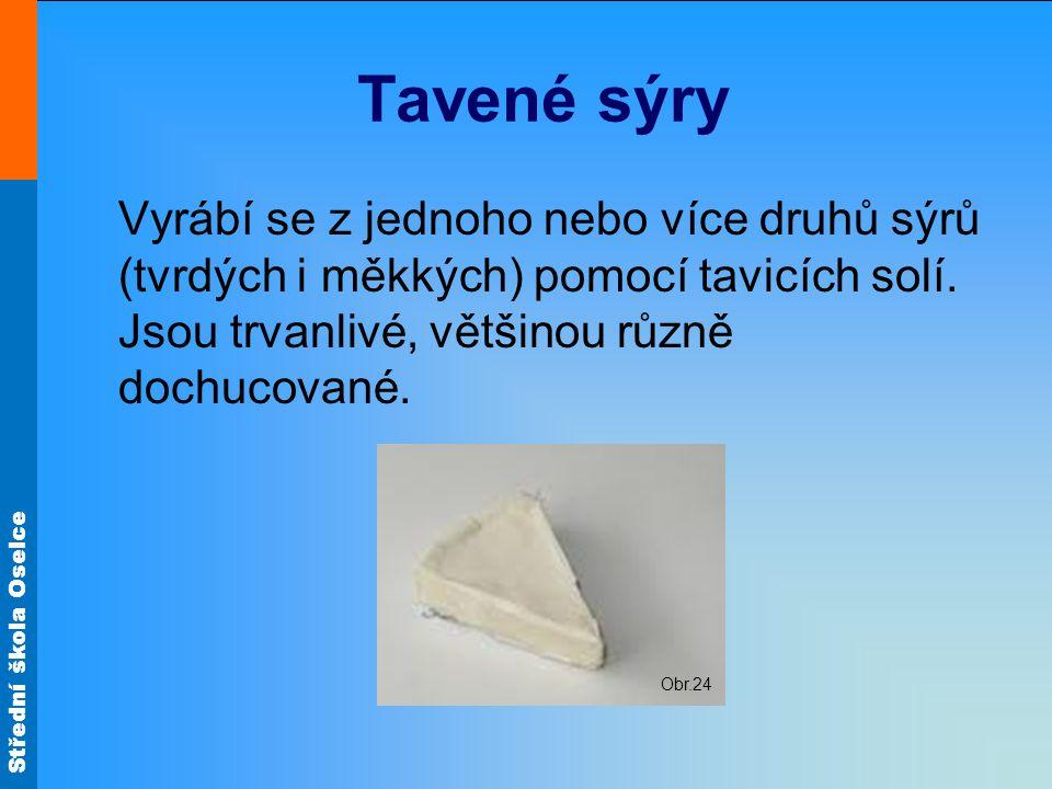 Tavené sýry Vyrábí se z jednoho nebo více druhů sýrů (tvrdých i měkkých) pomocí tavicích solí. Jsou trvanlivé, většinou různě dochucované.