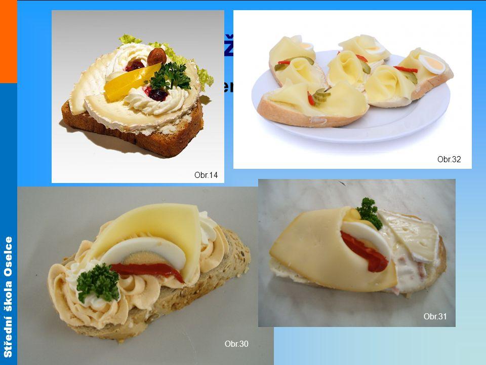 Obr.14 Obr.32 Použití sýrů Obložené chlebíčky Obr.31 Obr.30