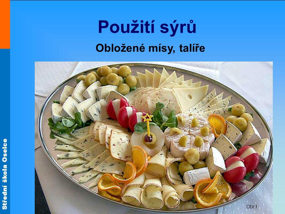 Použití sýrů Obložené mísy, talíře Obr.1