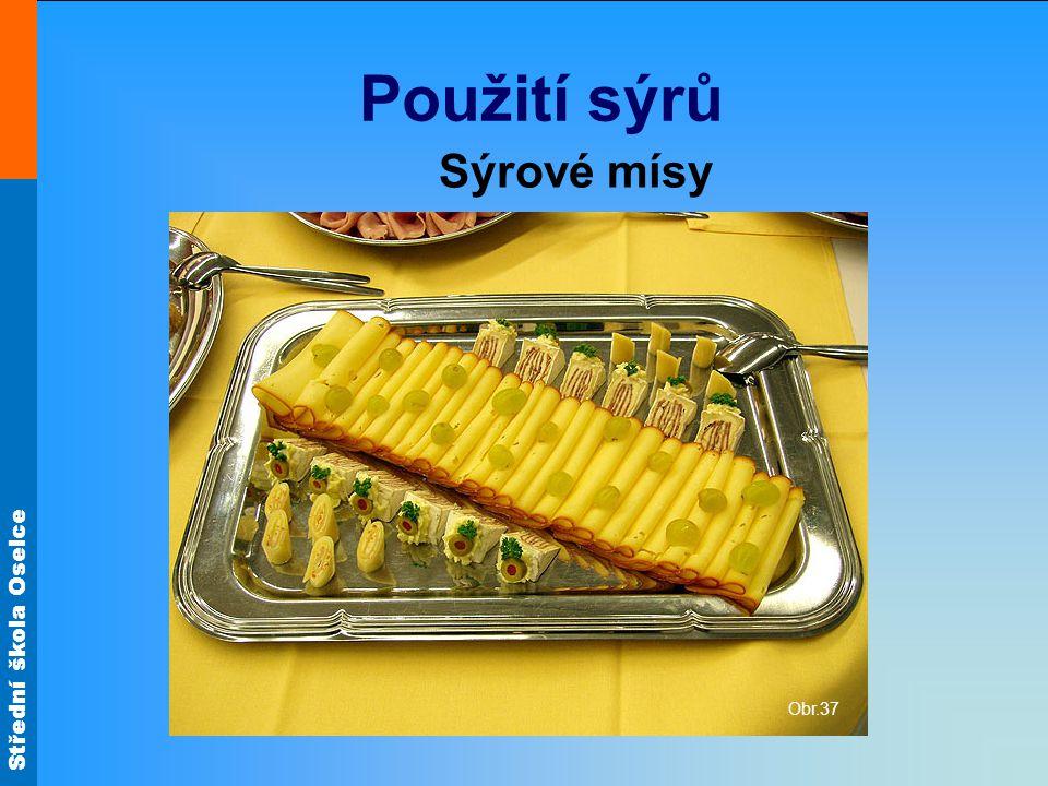 Použití sýrů Sýrové mísy Obr.37