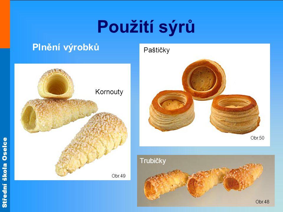 Použití sýrů Plnění výrobků Paštičky Kornouty Trubičky Obr.50 Obr.49