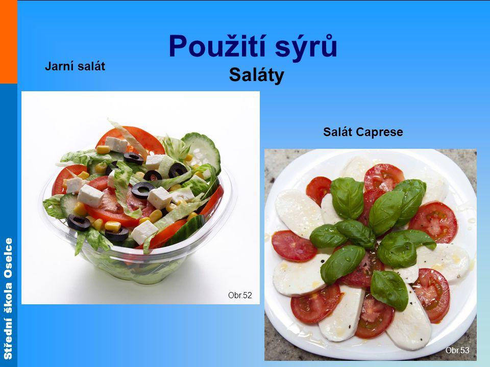 Použití sýrů Jarní salát Saláty Obr.52 Salát Caprese Obr.53