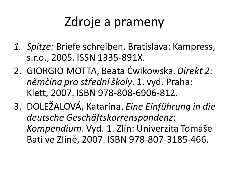 Zdroje a prameny Spitze: Briefe schreiben. Bratislava: Kampress, s.r.o., 2005. ISSN 1335-891X.