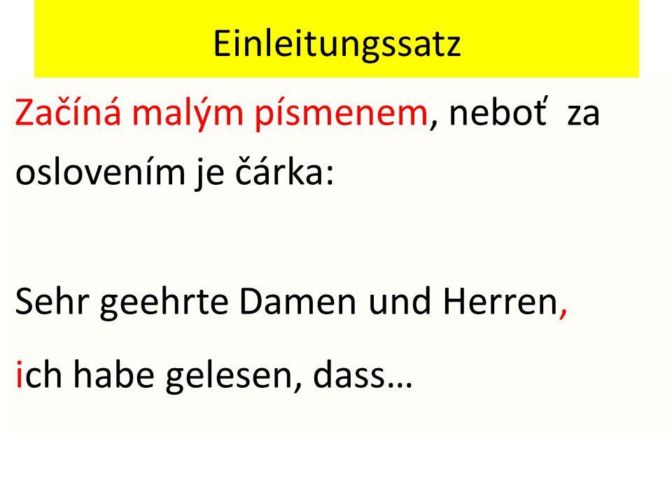 Einleitungssatz Začíná malým písmenem, neboť za oslovením je čárka: Sehr geehrte Damen und Herren,