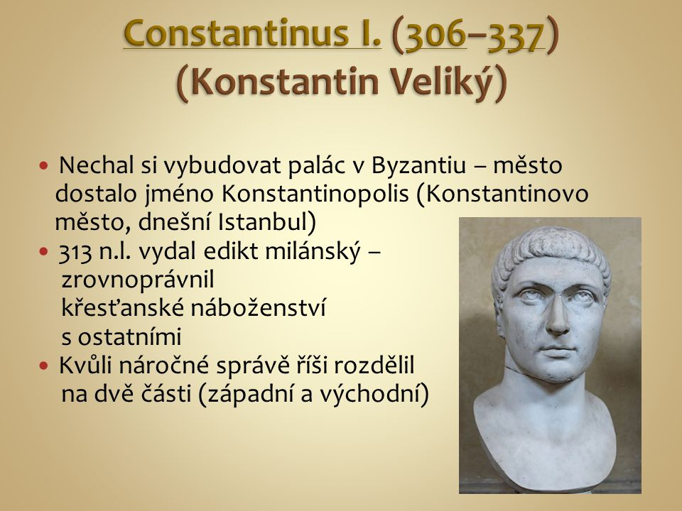 Constantinus I. (306–337) (Konstantin Veliký)