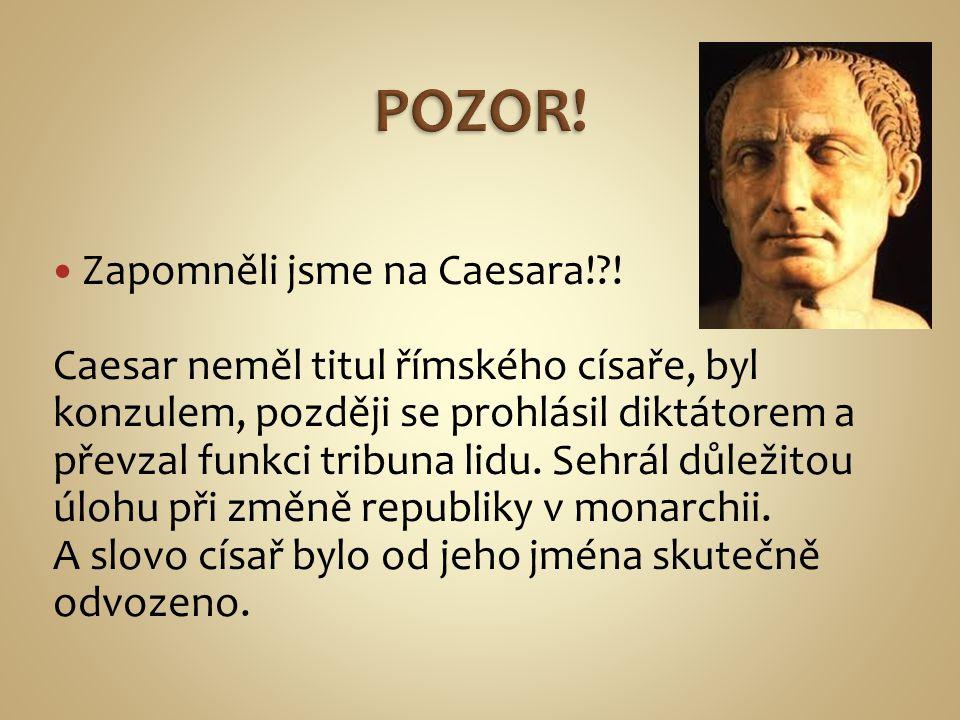 POZOR! Zapomněli jsme na Caesara! !