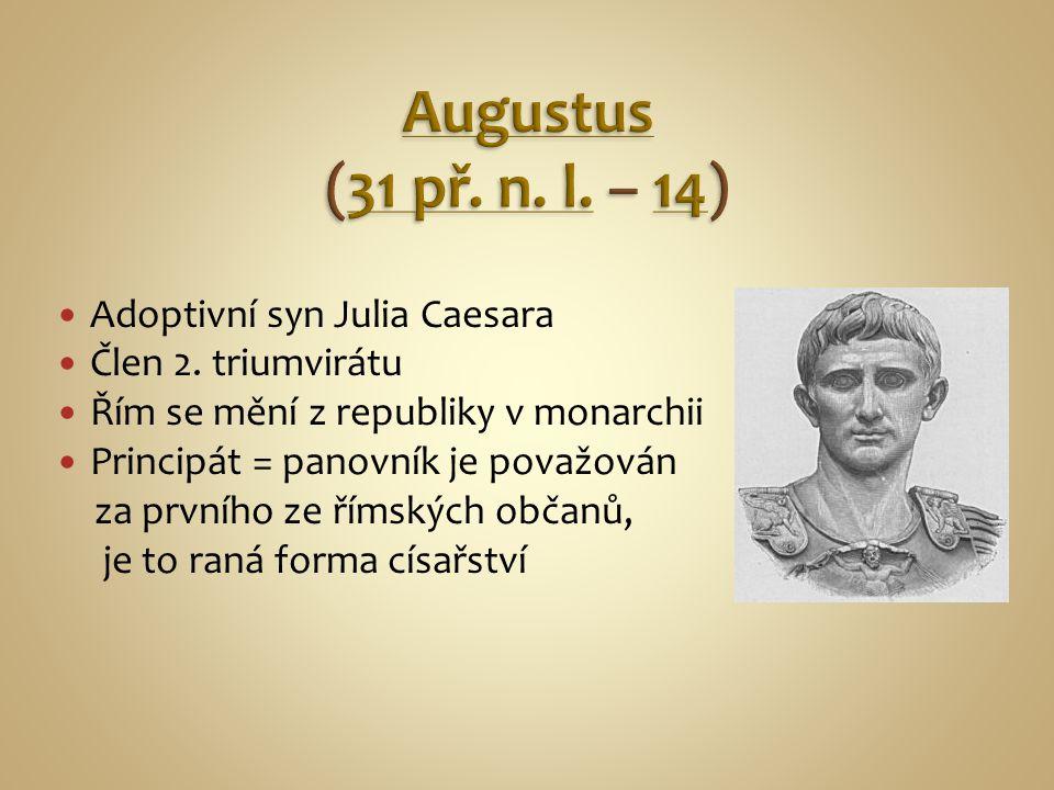 Augustus (31 př. n. l. – 14) Adoptivní syn Julia Caesara