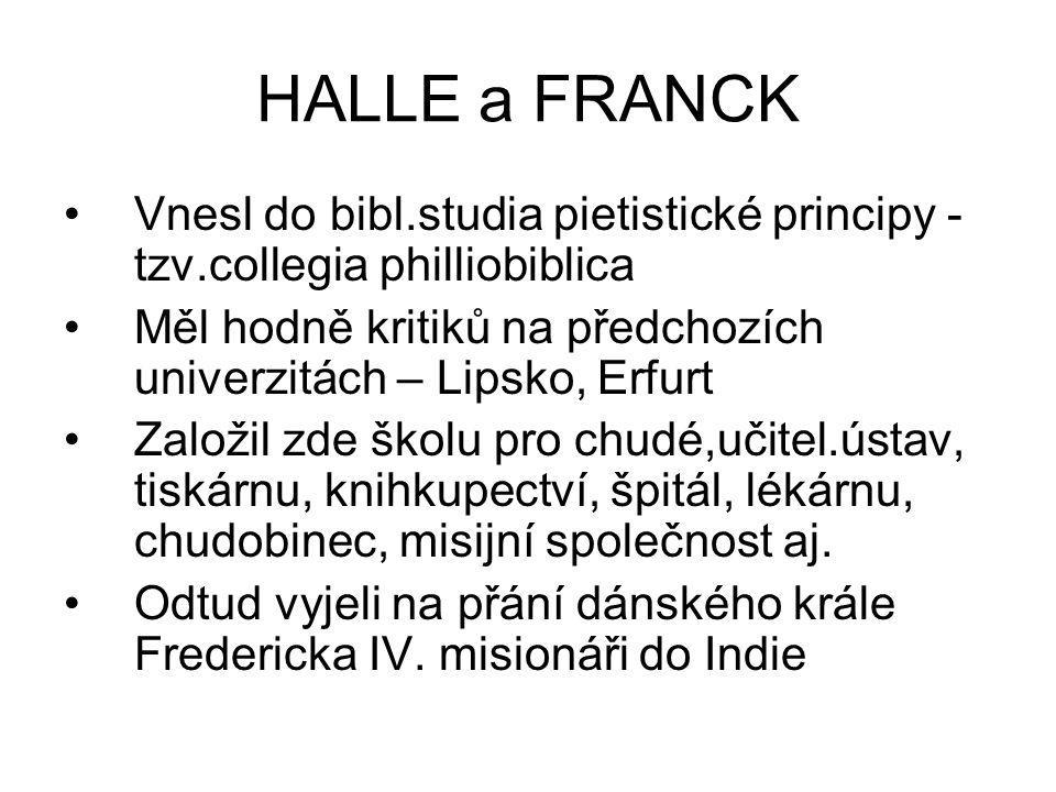 HALLE a FRANCK Vnesl do bibl.studia pietistické principy - tzv.collegia philliobiblica.
