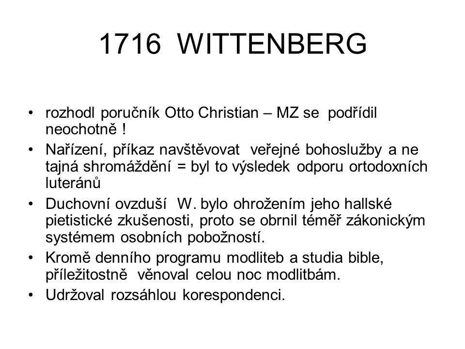 1716 WITTENBERG rozhodl poručník Otto Christian – MZ se podřídil neochotně !