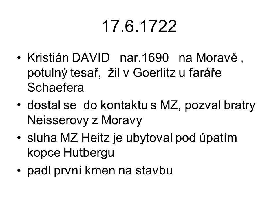 17.6.1722 Kristián DAVID nar.1690 na Moravě , potulný tesař, žil v Goerlitz u faráře Schaefera.