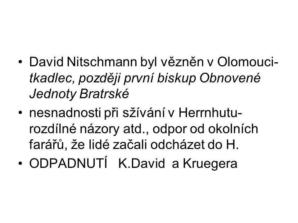 David Nitschmann byl vězněn v Olomouci-tkadlec, později první biskup Obnovené Jednoty Bratrské