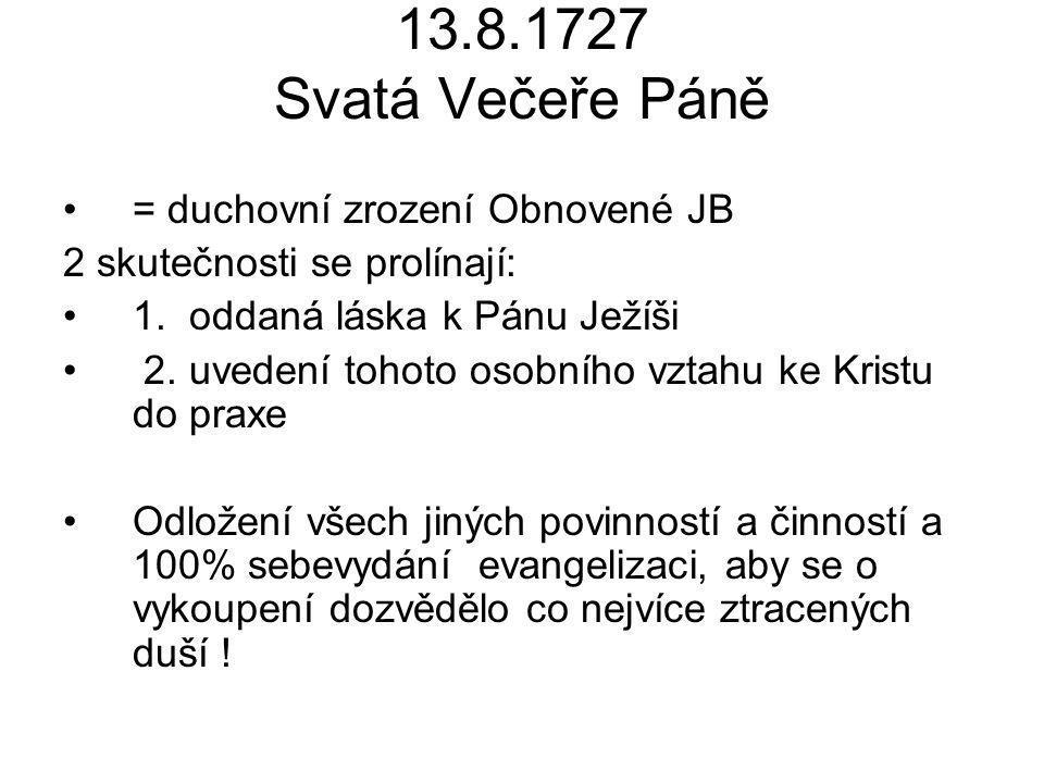 13.8.1727 Svatá Večeře Páně = duchovní zrození Obnovené JB