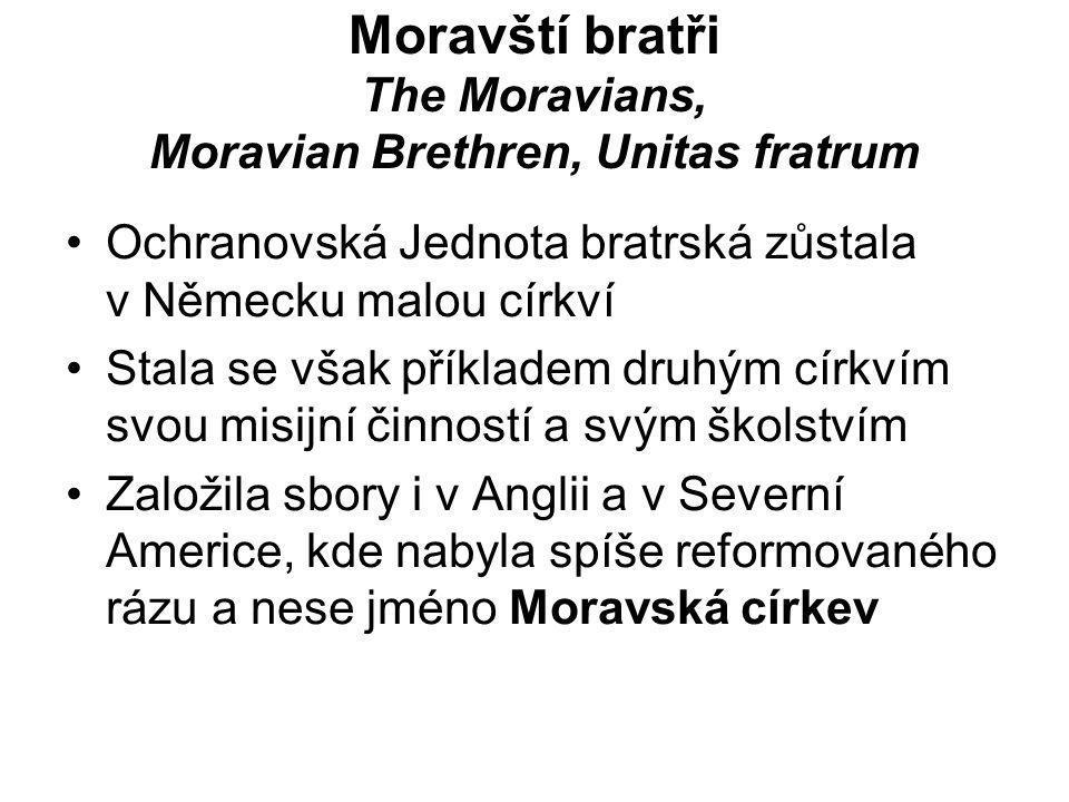 Moravští bratři The Moravians, Moravian Brethren, Unitas fratrum