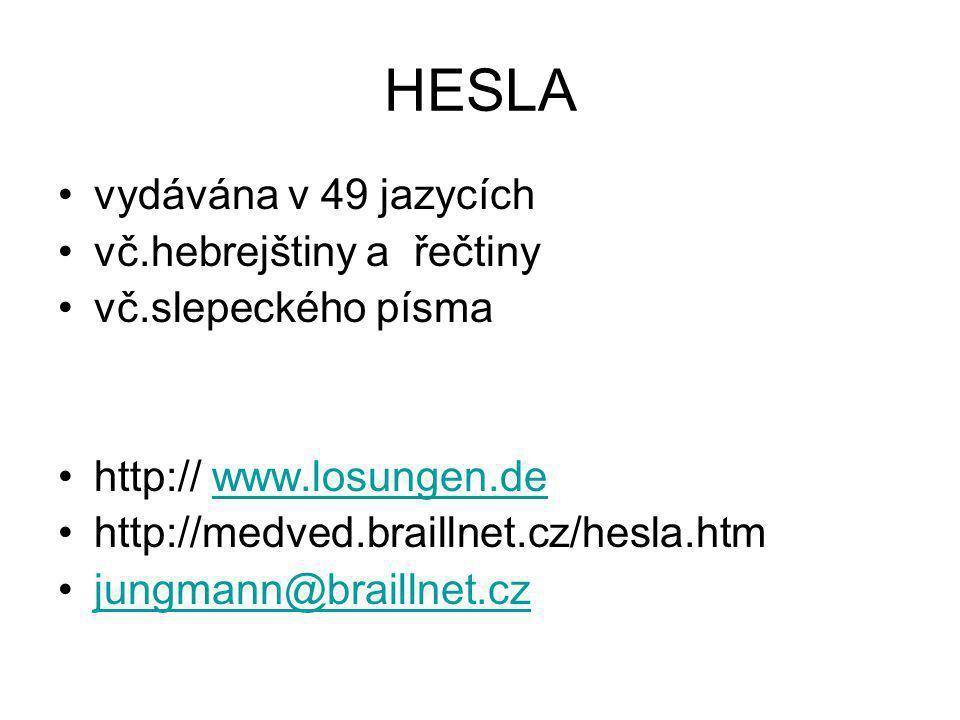 HESLA vydávána v 49 jazycích vč.hebrejštiny a řečtiny