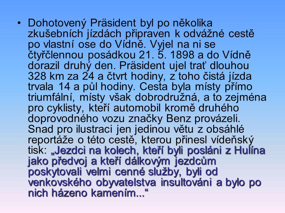 Dohotovený Präsident byl po několika zkušebních jízdách připraven k odvážné cestě po vlastní ose do Vídně.