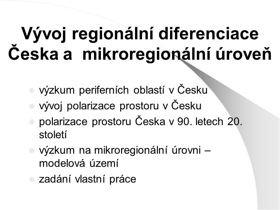 Vývoj regionální diferenciace Česka a mikroregionální úroveň