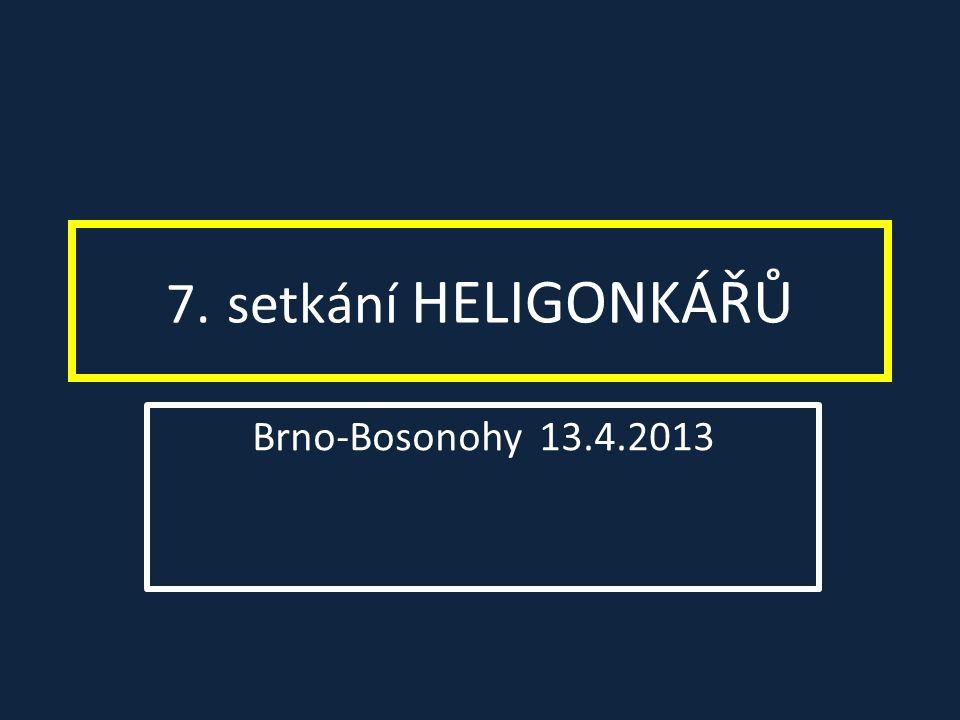 7. setkání HELIGONKÁŘŮ Brno-Bosonohy 13.4.2013