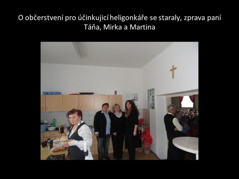 O občerstvení pro účinkujicí heligonkáře se staraly, zprava paní Táňa, Mirka a Martina