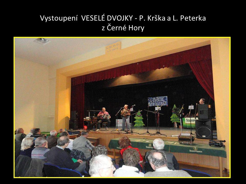 Vystoupení VESELÉ DVOJKY - P. Krška a L. Peterka z Černé Hory