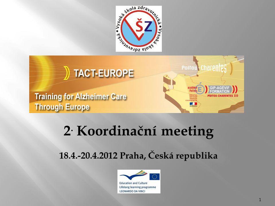 2. Koordinační meeting 18.4.-20.4.2012 Praha, Česká republika