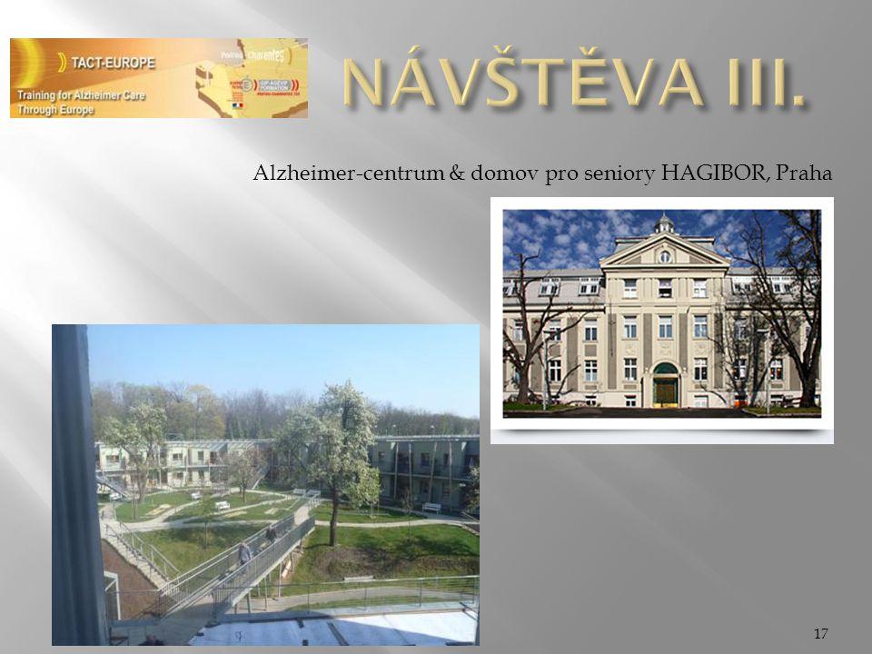 NÁVŠTĚVA III. Alzheimer-centrum & domov pro seniory HAGIBOR, Praha