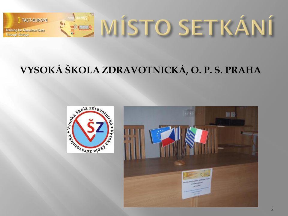 MÍSTO SETKÁNÍ Vysoká škola zdravotnická, o. p. s. Praha