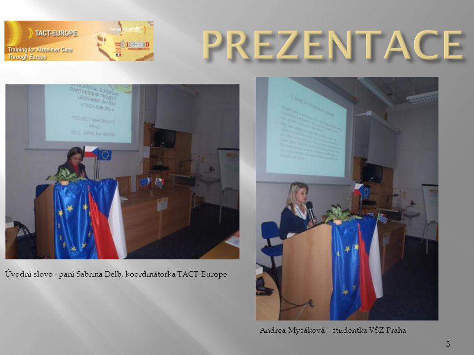 PREZENTACE Úvodní slovo - paní Sabrina Delb, koordinátorka TACT-Europe