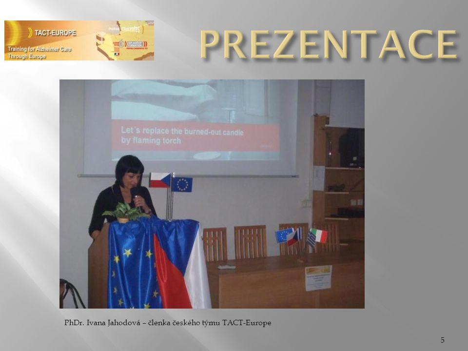 PREZENTACE PhDr. Ivana Jahodová – členka českého týmu TACT-Europe