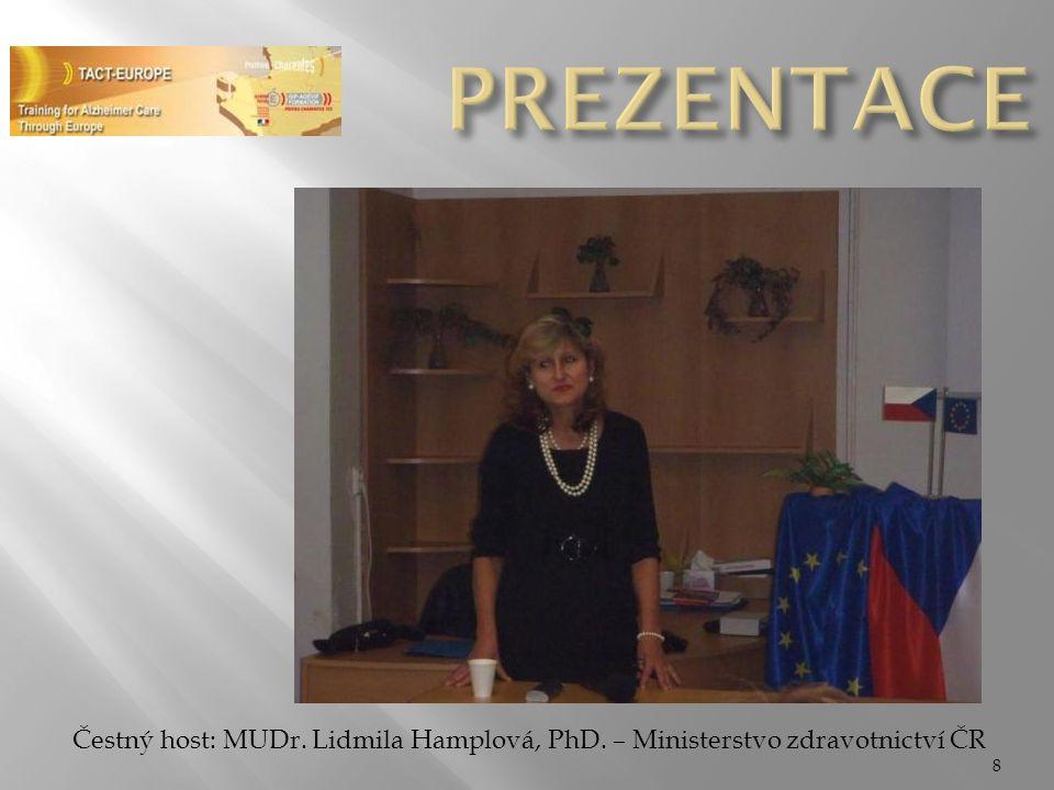PREZENTACE Čestný host: MUDr. Lidmila Hamplová, PhD. – Ministerstvo zdravotnictví ČR