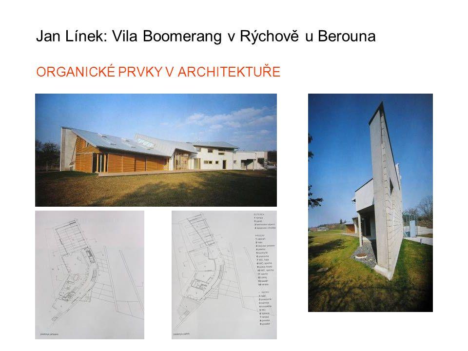 Jan Línek: Vila Boomerang v Rýchově u Berouna ORGANICKÉ PRVKY V ARCHITEKTUŘE