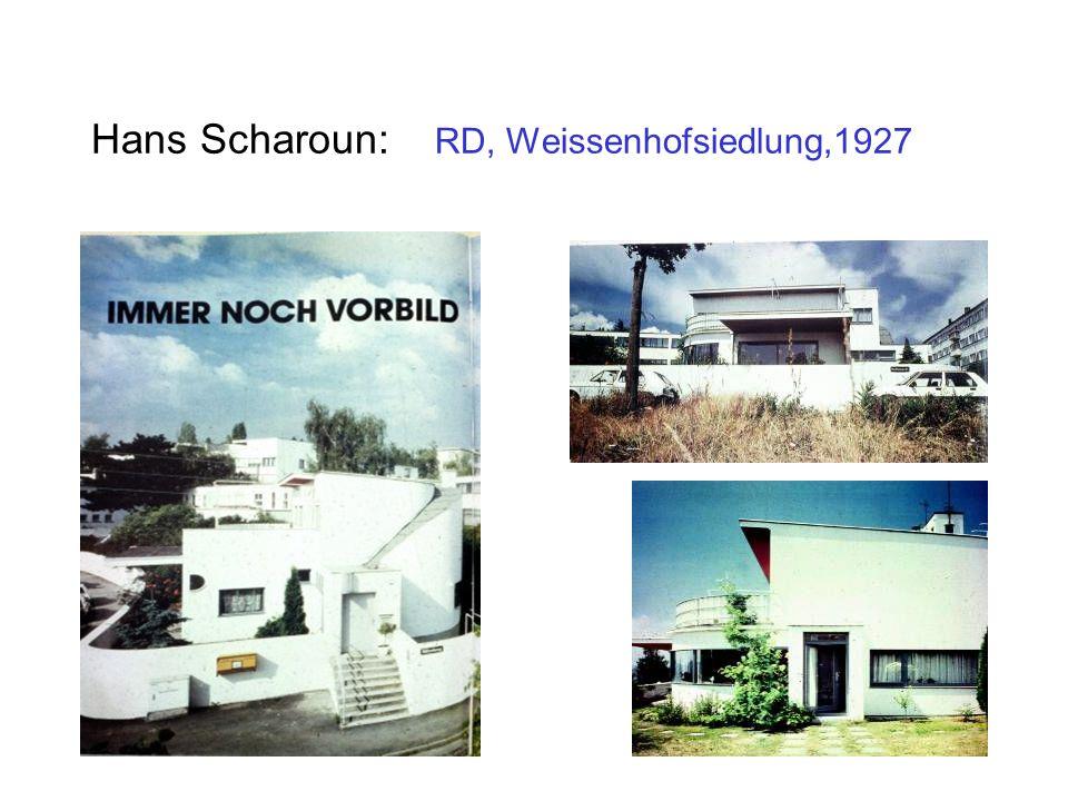 Hans Scharoun: RD, Weissenhofsiedlung,1927