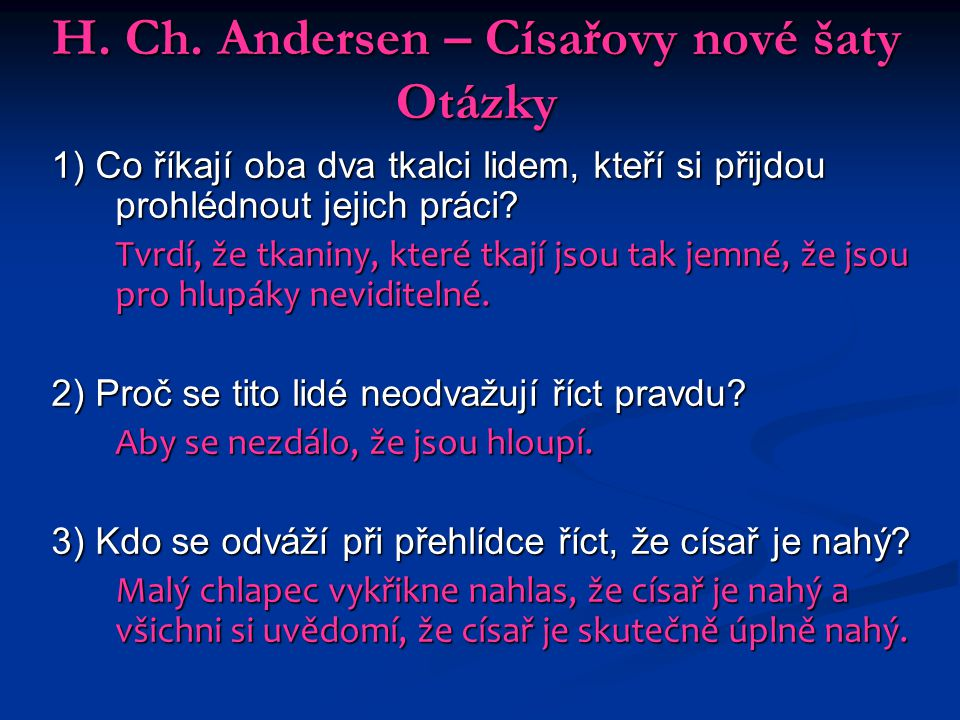 H. Ch. Andersen – Císařovy nové šaty Otázky