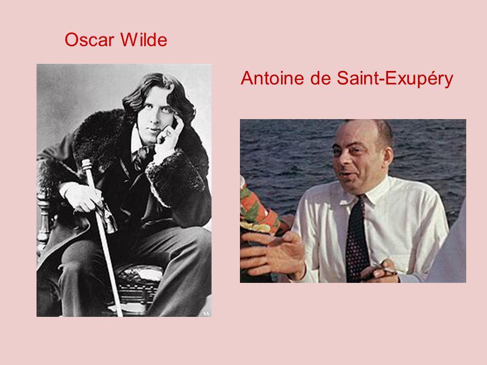 Oscar Wilde Antoine de Saint-Exupéry