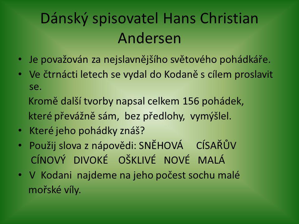 Dánský spisovatel Hans Christian Andersen