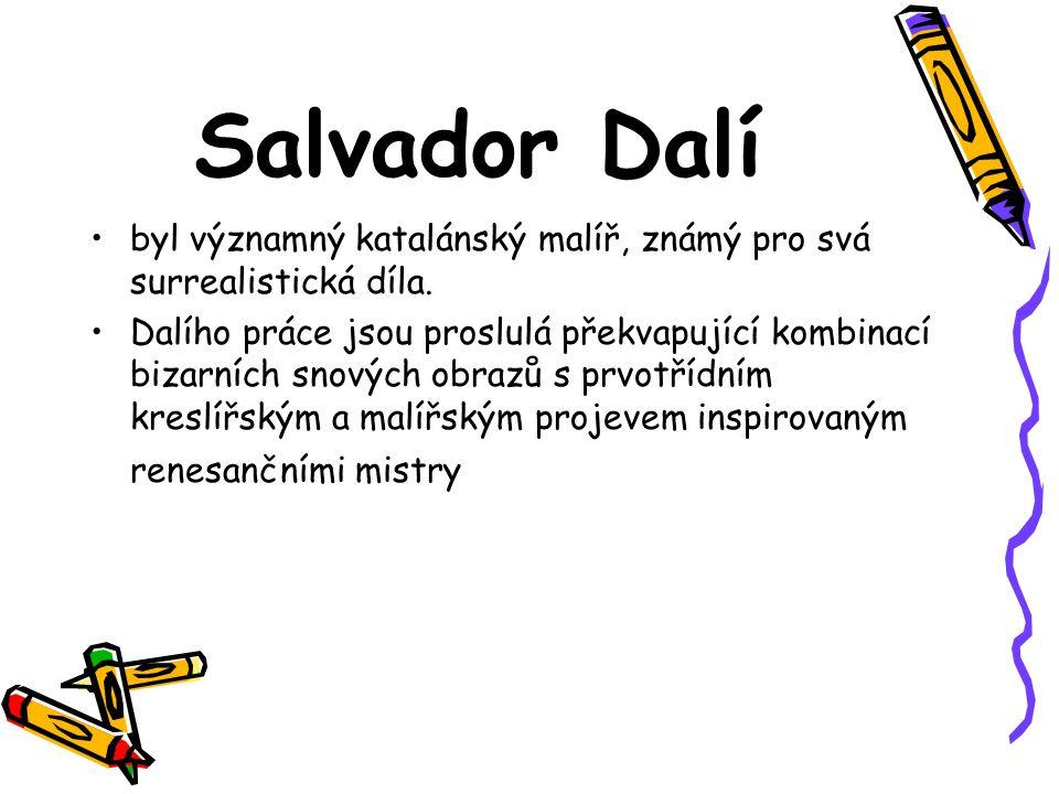 Salvador Dalí byl významný katalánský malíř, známý pro svá surrealistická díla.