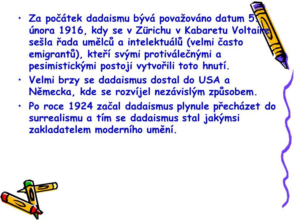 Za počátek dadaismu bývá považováno datum 5