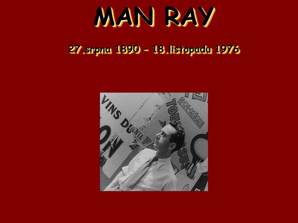 MAN RAY 27.srpna 1890 – 18.listopadu 1976