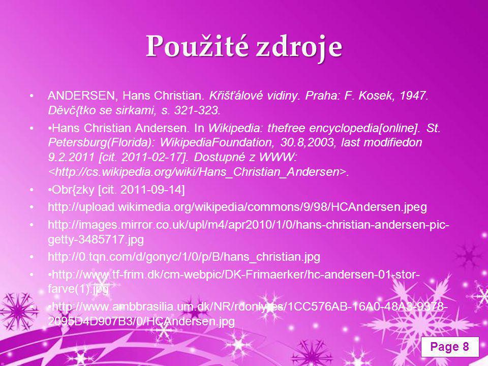 Použité zdroje ANDERSEN, Hans Christian. Křišťálové vidiny. Praha: F. Kosek, 1947. Děvč{tko se sirkami, s. 321-323.