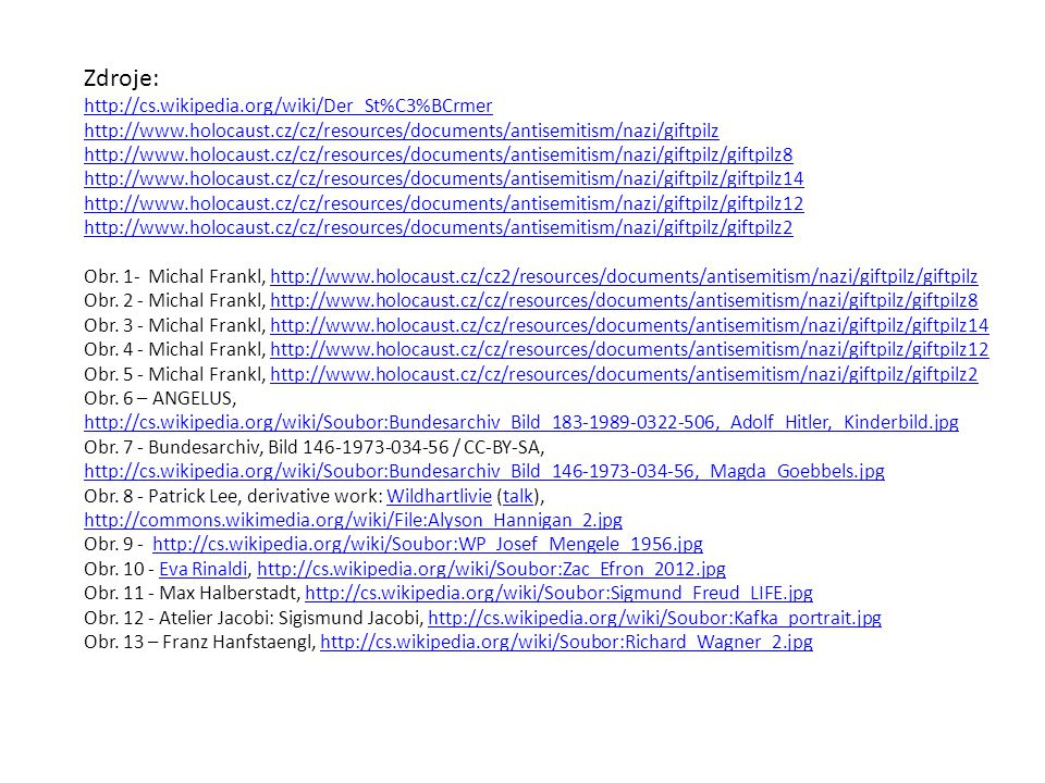 Zdroje: http://cs.wikipedia.org/wiki/Der_St%C3%BCrmer