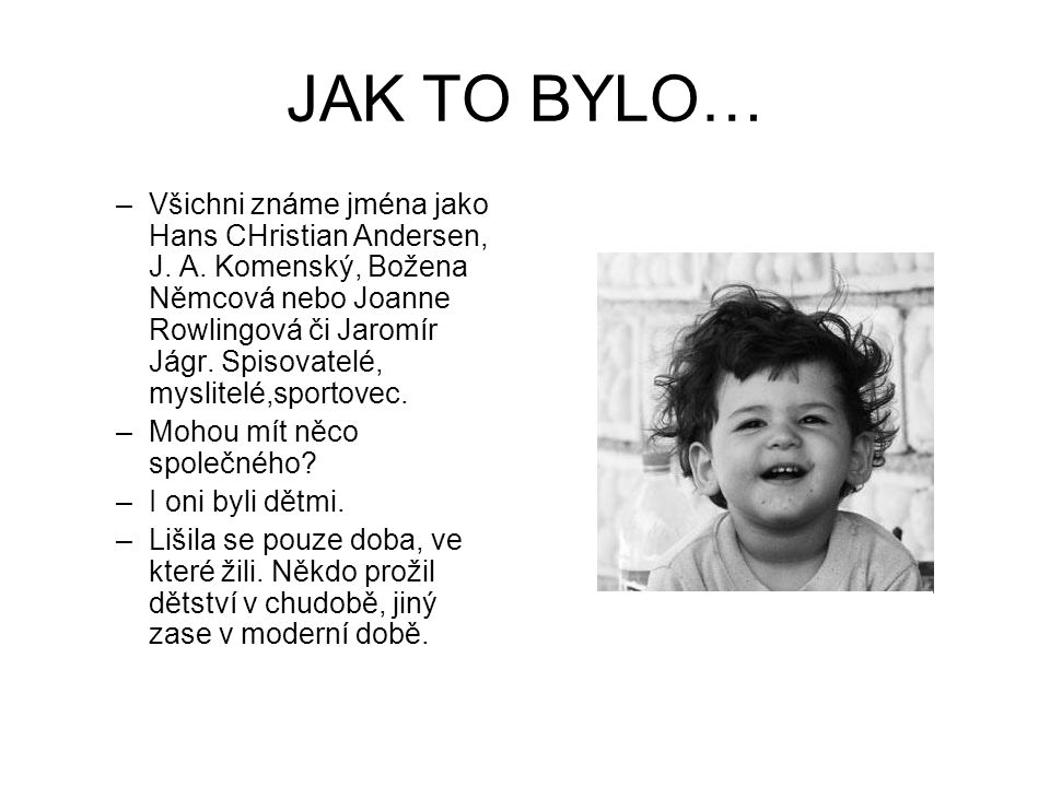 JAK TO BYLO…