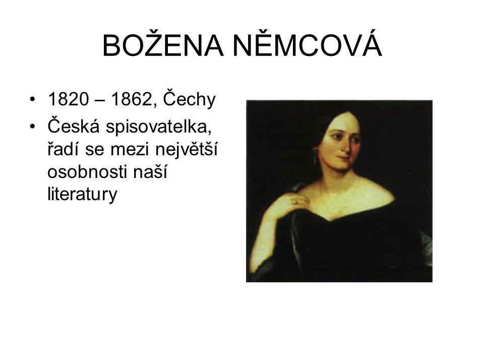 BOŽENA NĚMCOVÁ 1820 – 1862, Čechy.