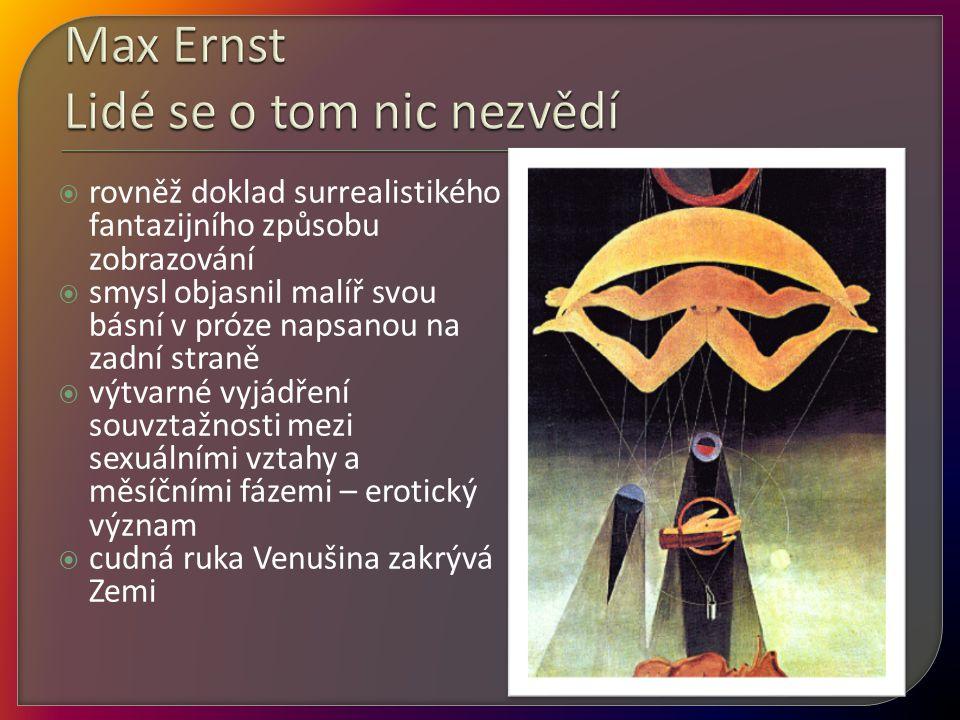 Max Ernst Lidé se o tom nic nezvědí